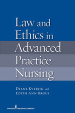 Law and Ethics in Advanced Practice Nursing - MS Diane Kjervik