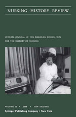 Nursing History Review, Volume 12, 2004 : Official Publication of the American Association for the History of Nursing