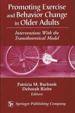 Promoting Exercise and Behavior Change in Older Adults :  Interventions with the Transtheoretical Model