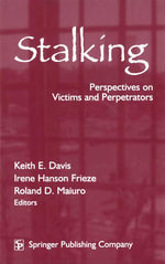 Stalking : Perspectives on Victims and Perpetrators