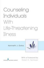 Counseling Individuals with Life Threatening Illness : SPRINGER - Kenneth J. Doka