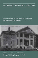 Official Journal of the American Association for the History of Nursing. Nursing History Review, Volume 9, 2001. : Official Journal of the American Association for the History of Nursing