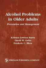 Alcohol Problems in Older Adults : Prevention and Management - Kristen Lawton Barry
