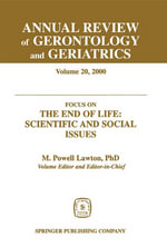 Focus on The End of Life : Scientific and Social Issues. Annual Review of Gerontology and Geriatrics, Volume 20, 2000.