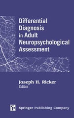 Differential Diagnosis in Adult Neuropsychological Assessment : SPRINGER - Joseph H. Ricker