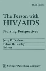 Person With HIV/AIDS, The : Nursing Perspectives
