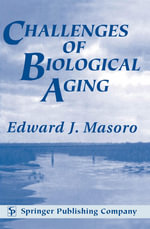 Challenges of Biological Aging - Edward J. Masoro