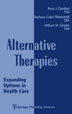 Alternative Therapies : Expanding Options in Health Care