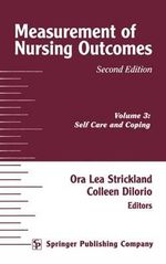 Measurement of Nursing Outcomes : Self Care and Coping v. 3 - Colleen DiIorio