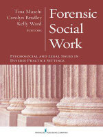 Forensic Social Work : Psychosocial and Legal Issues in Diverse Practice Settings
