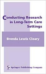 Conducting Research in Long Term Care Settings : SPRINGER - Brenda Lewis Cleary