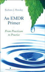 An EMDR Primer : From Practicum to Practice - Barbara J. Hensley