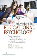 Innovations in Educational Psychology : Perspectives on Learning, Teaching, and Human Development