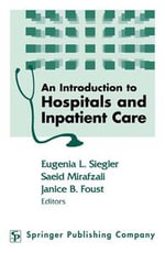 Introduction to Hospitals and Inpatient Care, An