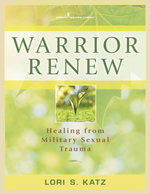 Warrior Renew : Healing From Military Sexual Trauma - Lori, PhD, Dr. Katz
