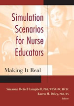 Simulation Scenarios for Nursing Education : Making it Real