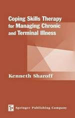 Coping Skills Therapy for Managing Chronic and Terminal Illness : SPRINGER - Kenneth Sharoff