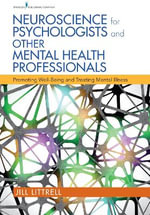 Neuroscience for Psychologists and Other Mental Health Professionals : Promoting Well-Being and Treating Mental Illness - Jill Littrell