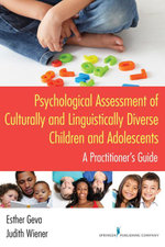 Psychological Assessment of Culturally and Linguistically Diverse Children and Adolescents : A Practitioner's Guide - Esther Phd Geva
