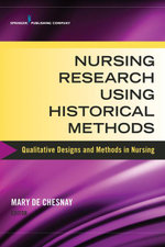 Nursing Research Using Historical Methods : Qualitative Designs and Methods in Nursing