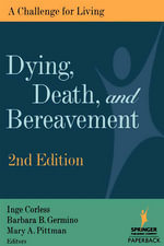 Dying, Death, and Bereavement : A Challenge for Living