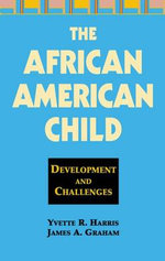The African American Child : Development and Challenges - Yvette R. Harris