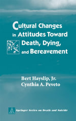 Cultural Changes in Attitudes Toward Death, Dying, and Bereavement. Springer Series on Death and Suicide. - Cynthia A. Peveto