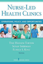 Nurse-Led Health Clinics : Operations, Policy, and Opportunities