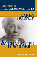 Karen Horney and Character Disorder : A Guide For The Modern Practitioner - Irving Solomon