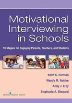 Motivational Interviewing in Schools : Strategies for Engaging Parents, Teachers, and Students - Stephanie Shepard