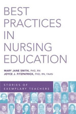 Best Practices In Nursing Education : Stories of Exemplary Teachers - Joyce J. Fitzpatrick
