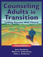 Counseling Adults in Transition : Linking Practice with Theory, Third Edition - Jane Goodman