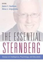 The Essential Sternberg : Essays on Intelligence, Psychology, and Education - Robert J. Sternberg