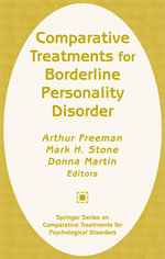 Comparative Treatments for Borderline Personality Disorder. Springer Series on Comparative Treatments for Psychological Disorders. - Arthur Freeman
