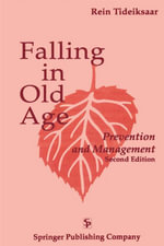 Falling In Old Age : Prevention and Management - Rein Tideiksaar