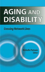 Aging and Disability : Crossing Network Lines