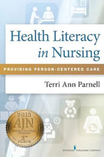 Health Literacy in Nursing : Providing Person-Centered Care - Terri Parnell