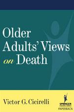 Older Adult's Views on Death - Victor G. Cicirelli