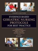 Evidence-Based Geriatric Nursing Protocols for Best Practice : Fourth Edition