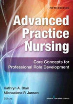 Advanced Practice Nursing : Core Concepts for Professional Role Development