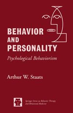 Behavior and Personality : Psychological Behaviorism - Walter W. Staats