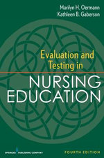 Evaluation and Testing in Nursing Education : Theory & Techniques - Marilyn H. Oermann