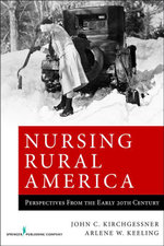 Nursing Rural America : Perspectives from the Early 20th Century