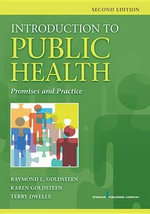 Introduction to Public Health, Second Edition : Promises and Practice - Raymond L. Goldsteen