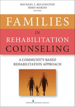 Families in Rehabilitation Counseling : A Community-Based Rehabilitation Approach - Michael Millington Ph. D.