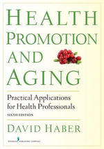 Health Promotion and Aging : Practical Applications for Health Professionals - David Haber