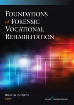 Foundations of Forensic Vocational Rehabilitation : A Practical Guide to Your Future