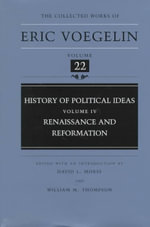 History of Political Ideas : Renaissance and Reformation v. 4 - Eric Voegelin