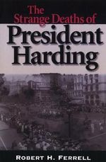 The Strange Deaths of President Harding - Robert H. Ferrell