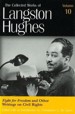 The Collected Works of Langston Hughes : Fight for Freedom and Related Writing v. 10 - Langston Hughes